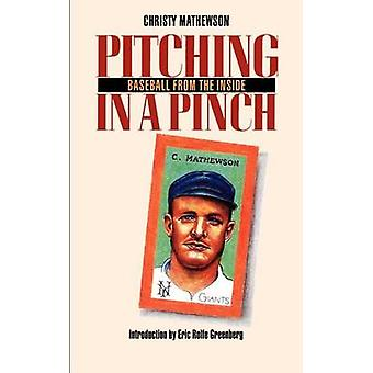 Pitching in a Pinch Baseball from the Inside by Mathewson & Christy