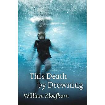 This Death by Drowning by Kloefkorn & William