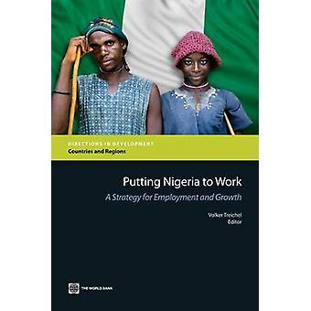 Colocando a Nigéria para trabalhar uma estratégia para o emprego e o crescimento pelo Banco Mundial