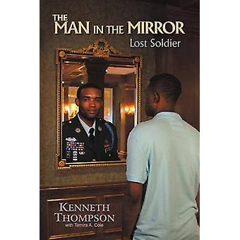 The Man in the Mirror Lost Soldier by Thompson & Kenneth