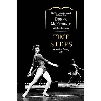 Time Steps My Musical Comedy Life by McKechnie & Donna