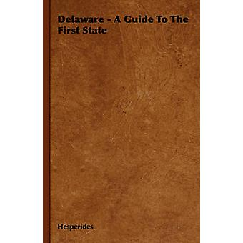 Delaware  A Guide to the First State by Hesperides