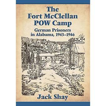 Fort McClellan Kriegsgefangenenlager - deutsche Gefangene in Alabama - 1943-1946