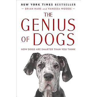 The Genius of Dogs - How Dogs Are Smarter Than You Think by Vanessa Wo
