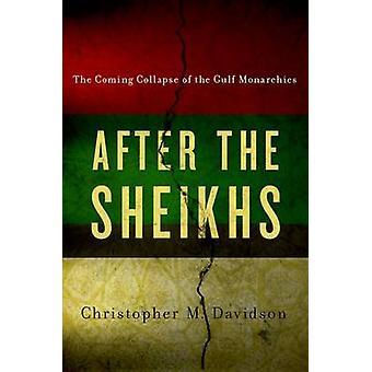 Na de sjeiks - de ineenstorting van de komst van de Golf monarchieën door Chri
