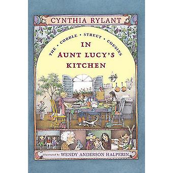 In Aunt Lucy's Kitchen by Cynthia Rylant - Wendy Anderson Halperin -