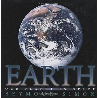 Earth by Seymour Simon - 9780689835629 Book