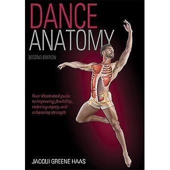 Dance Anatomy 2nd Edition by Jacqui Greene Haas - 9781492545170 Book