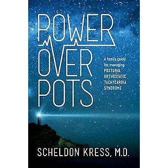 Power Over Pots - A Family Guide to Managing Postural Orthostatic Tach