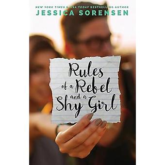 Rules of a Rebel and a Shy Girl by Jessica Sorensen - 9781537304113 B