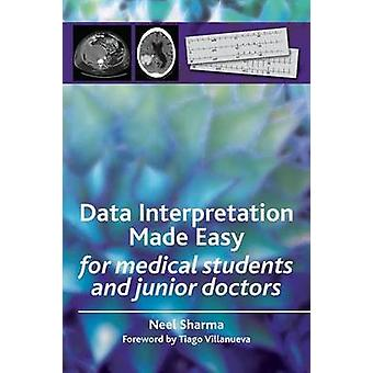 Data Interpretation Made Easy - For Medical Students and Junior Doctor