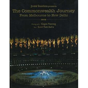 Commonwealth Journey - From Melbourne to New Delhi by Sunil Yash Kalra