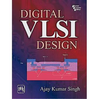 Digital VLSI Design by Ajay Kumar Singh - 9788120341876 Book