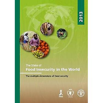 The State of Food Insecurity in the World 2013 - The Multiple Dimensio