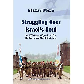 Struggling Over Israel's Soul - An IDF General Speaks of His Controver