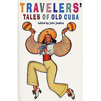 Travelers' Tales of Old Cuba: From Treasure Island to Mafia Den