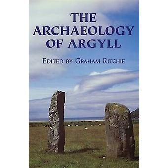 The Archaeology of Argyll by J. N. G. Ritchie - 9780748606450 Book