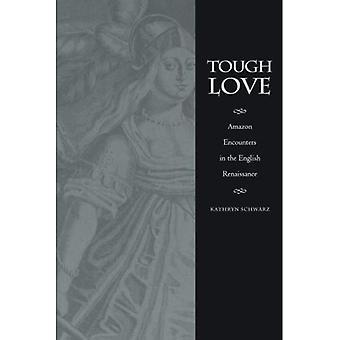 Tough Love: Amazon Encounters in the English Renaissance (Series Q)