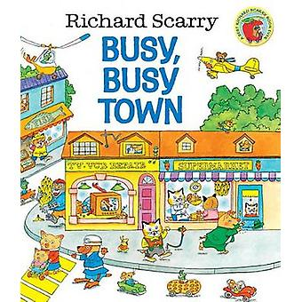 Richard Scarrys Busy Busy Town by Richard Scarry