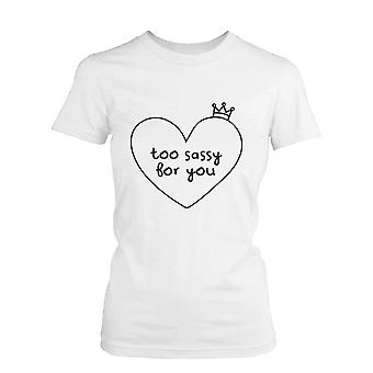 Too Sassy For You Funny Graphic Tee- White Cotton Women's T-Shirt