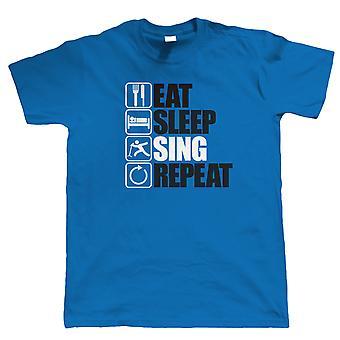 Eten slaap Sing Repeat, Mens grappig zang T Shirt