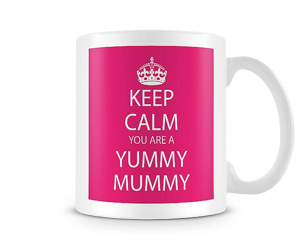 Keep Calm You Are Yummy Mummy Printed Mug