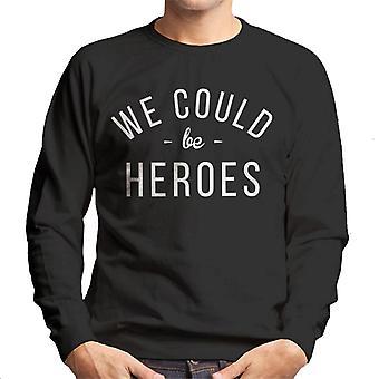 We Could Be Heroes lied lyrische mannen Sweatshirt