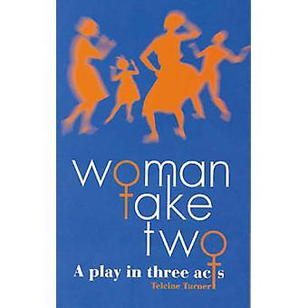 Femme Take Two - une pièce de théâtre en trois actes de Telcine Turner - 978033363706