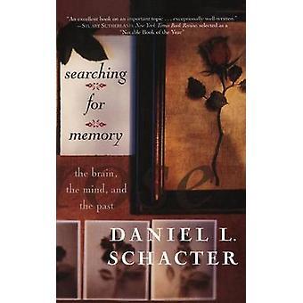 Op zoek naar geheugen - de hersenen - de geest- en het verleden door Daniel L