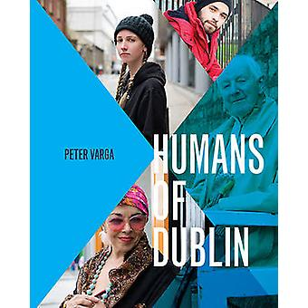 Humans of Dublin by Peter Varga - 9780717172566 Book