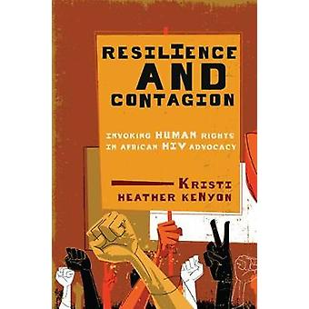 Resilience and Contagion - Invoking Human Rights in African HIV Advoca