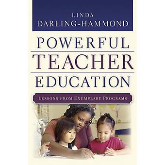 Creating Powerful Teacher Education - Lessons from Excellent Teacher E