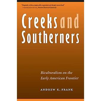 Creeks and Southerners - Biculturalism on the Early American Frontier