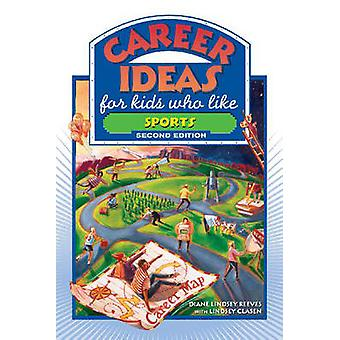 Career Ideas for Kids Who Like Sports (2nd Revised edition) by Diane
