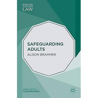 Safeguarding Adults by Alison K. Brammer - 9781137289957 Book