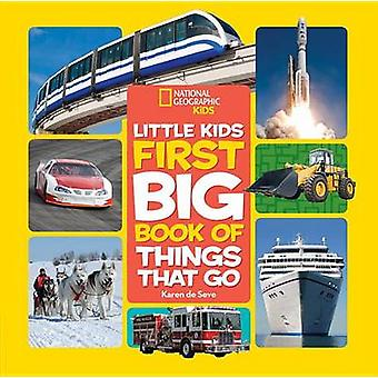 National Geographic Little Kids First Big Book of Things That Go by K