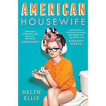 American Housewife by Helen Ellis - 9781471153808 Book