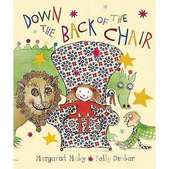 Down the Back of the Chair by Margaret Mahy - Polly Dunbar - 97818450