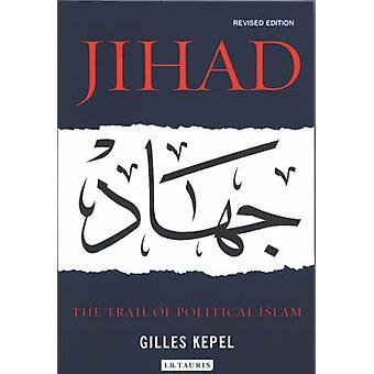 Jihad - The Trail of politieke Islam (herziene editie) door Gilles Kepel