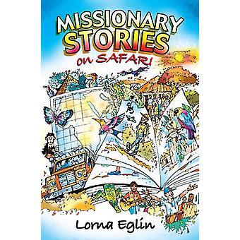 Missionarie storie su Safari da Lorna Eglin - 9781845505059 libro