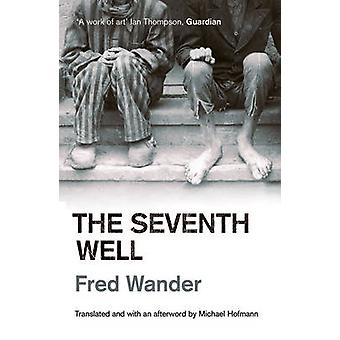 The Seventh Well by Fred Wander - Michael Hofmann - 9781847080677 Book
