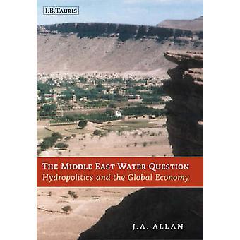 Vatten Mellanösternfrågan - Hydropolitik och den globala ekonomin
