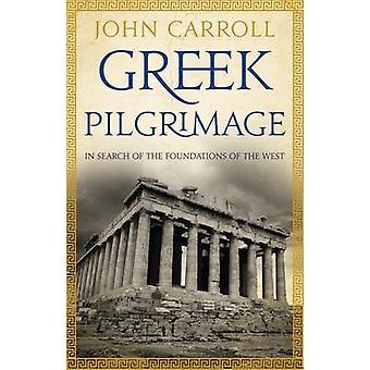 Grekiska pilgrimsfärd - jakt på grunden till Västern av John Ca