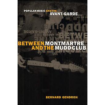 Between Montmartre and the Mudd Club - Popular Music and the Avant-gar