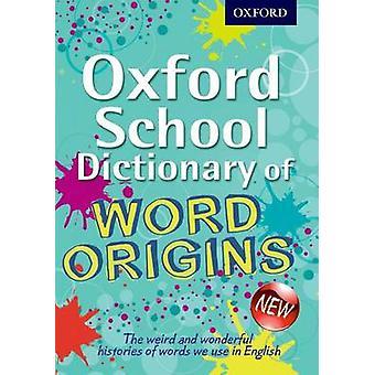 Oxford School Dictionary of Word Origins by John Ayto - 9780192733740