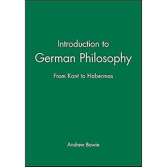 Introduction à la philosophie allemande - de Kant à Habermas par Andrew Bo
