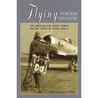 Fliegen für ihr Land - die amerikanischen und sowjetischen Frauen Militärpiloten