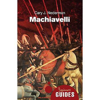 Machiavelli - Führer eines Anfängers von Cary J. Nederman - 9781851686391 B