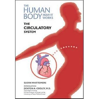The Circulatory System by Susan Whittemore - Denton A. Cooley - 97816