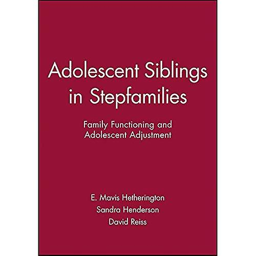 Adolescent Siblings in Stepfamilies   Family Functioning and Adolescent AdjustHommest